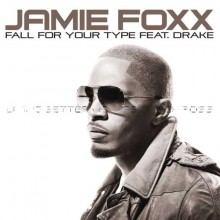Fall for Your Type - Jamie Foxx