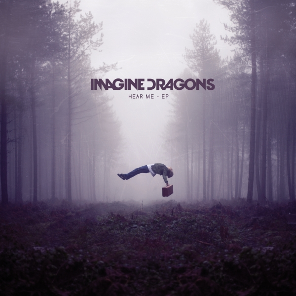 Hear Me - Imagine Dragons