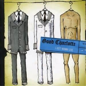I Just Wanna Live - Good Charlotte