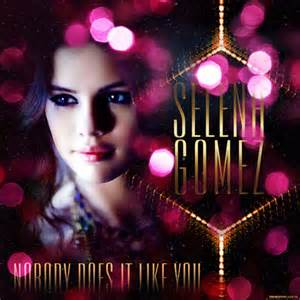 Nobody Does It Like You - Selena Gomez