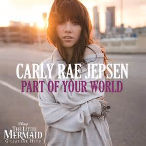 Part of Your World - Carly Rae Jepsen