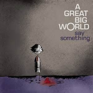 Say Something - A Great Big World