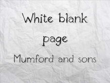 White Blank Page - Mumford & Sons