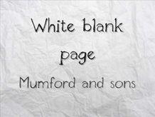 White Blank Page - Mumford & Sons