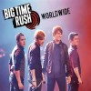 Worldwide - Big Time Rush