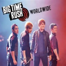 Worldwide - Big Time Rush