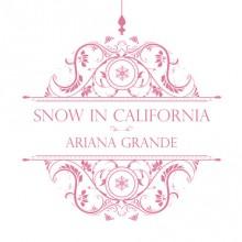 Snow in Californi – Ariana Grande