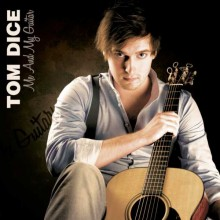 Me and My Guitar - Tom Dice