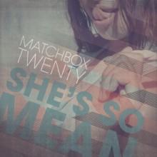 She's So Mean - Matchbox Twenty