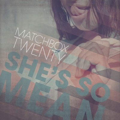 She's So Mean - Matchbox Twenty