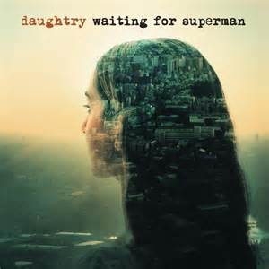 Waiting for Superman - Daughtry