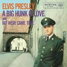 A Big Hunk O'Love - Elvis Presley