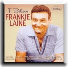 I Believe - Frankie Laine