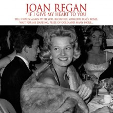 If I Give My Heart to You -  Joan Regan