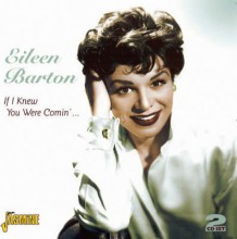 If I Knew You Were Comin' I'd 'Ve Baked a Cake - Eileen Barton
