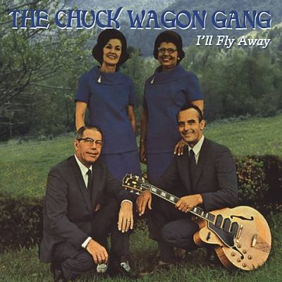 I'll Fly Away - Chuck Wagon Gang