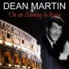 On an Evening in Roma - Dean Martin