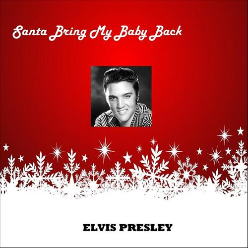 Santa, Bring My Baby Back to Me - Elvis Presley