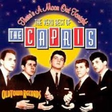 There's a Moon Out Tonight - The Capris