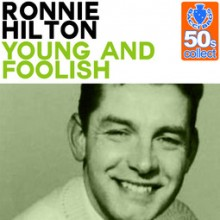 Young and Foolish - Ronnie Hilton