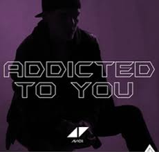 Addicted to You - Avicii