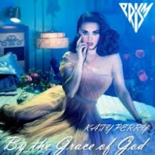 By the Grace of God - Katy Perry