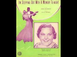 I'm Stepping Out With A Memory Tonight - Kate Smith