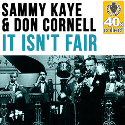 It Isn't Fair - Don Cornell and the Sammy Kaye orchestra
