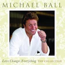 Love Changes Everything - Michael Ball