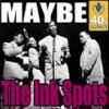 Maybe - The Ink Spots