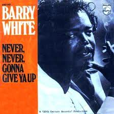 Never, Never Gonna Give You Up - Barry White