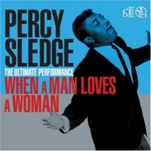 When a Man Loves a Woman - Percy Sledge