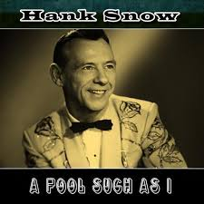 (Now and Then There's) A Fool Such As I - Hank Snow