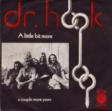 A Little Bit More - Dr. Hook