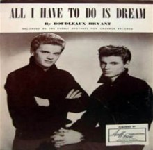 All I Have To Do Is Dream - The Everly Brothers