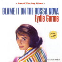 Blame It On The Bossa Nova - Eydie Gormé