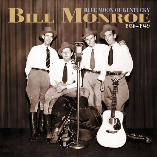Blue Moon Of Kentucky - Bill Monroe