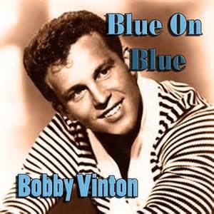 Blue On blue - Bobby Vinton