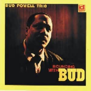 Bouncin' With Bud - Bud Powell