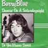 Dancin' On A Saturday Night - Barry Blue
