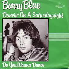 Dancin' On A Saturday Night - Barry Blue