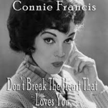 Don't Break The Heart That Loves You (Transcribed) - Connie Francis