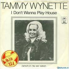 I Don't Wanna Play House - Tammy Wynette