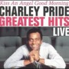 Kiss An Angel Good Morning - Charley Pride