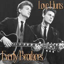 Love Hurts - The Everly Brothers