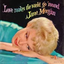Love Makes The World Go Round - Jane Morgan