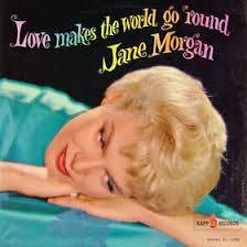 Love Makes The World Go Round - Jane Morgan