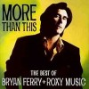 More Than This - Bryan Ferry