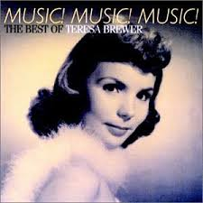 Music! Music! Music! - Teresa Brewer
