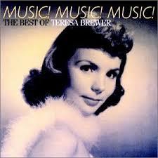 Music! Music! Music! - Teresa Brewer